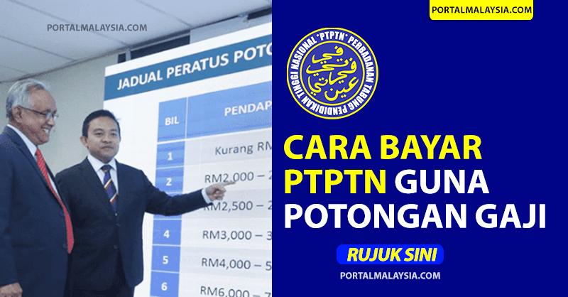 Cara Bayar PTPTN Guna Potongan Gaji - Portal Malaysia