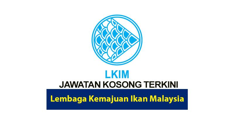 Jawatan Kosong Lkim 2020 Lembaga Kemajuan Ikan Malaysia Portal Malaysia