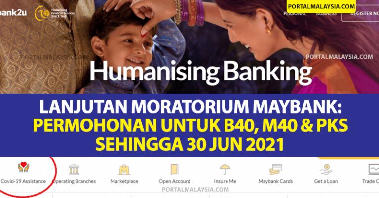 Lanjutan Moratorium Maybank: Cara Permohonan Untuk B40, M40 & PKS Sehingga 30 Jun 2021
