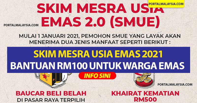SMUE 2.0 (Skim Mesra Usia Emas): Bantuan RM100 Untuk Warga Emas 2021