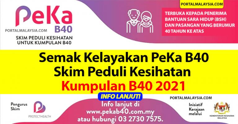 Semak Kelayakan PeKa B40 Skim Peduli Kesihatan Kumpulan B40 2021