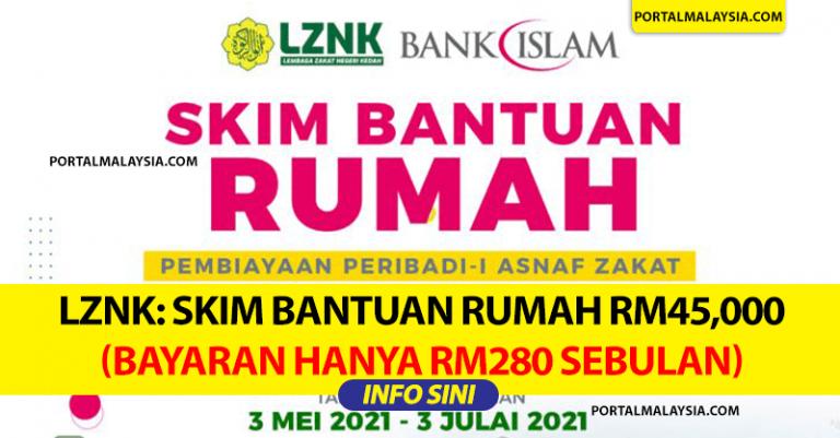 LZNK: Skim Bantuan Rumah RM45,000 (Bayaran Hanya RM280 Sebulan)
