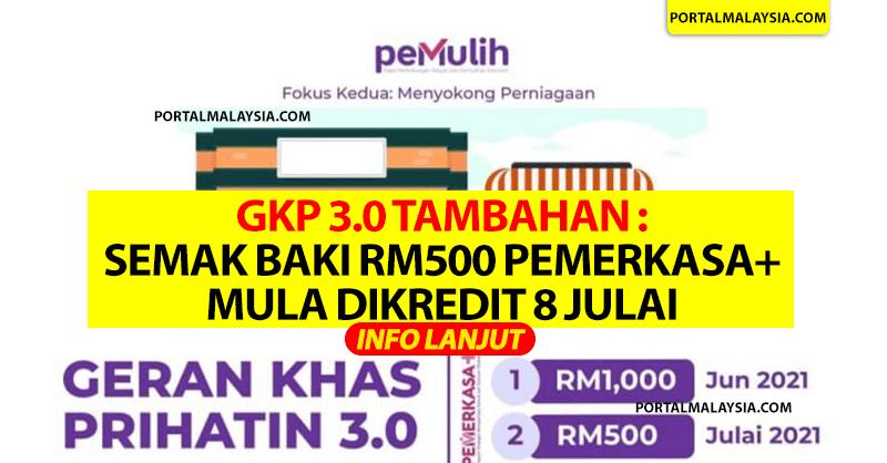 GKP 3.0 Tambahan : Semak Baki RM500 PEMERKASA+ Mula Dikredit 8 Julai