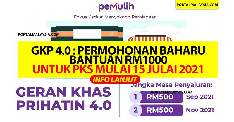GKP 4.0 : Permohonan Baharu Bantuan RM1000 Untuk PKS Mulai 15 Julai 2021