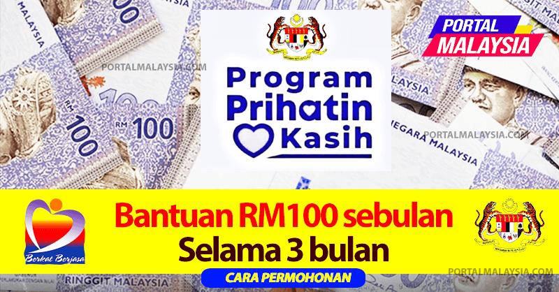 Program Prihatin Kasih Bantuan RM100 Sebulan Untuk 3 Bulan