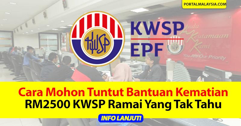 Cara Mohon Tuntut Bantuan Kematian RM2500 KWSP Ramai Yang Tak Tahu