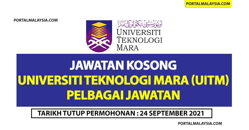 Jawatan Kosong Di Universiti Teknologi Mara (UiTM) - Tarikh Tutup 24 September 2021 Pelbagai Jawatan