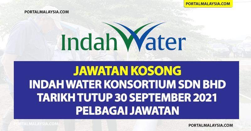 Jawatan Kosong Indah Water Konsortium Sdn Bhd - Tarikh Tutup 30 September 2021 Pelbagai Jawatan