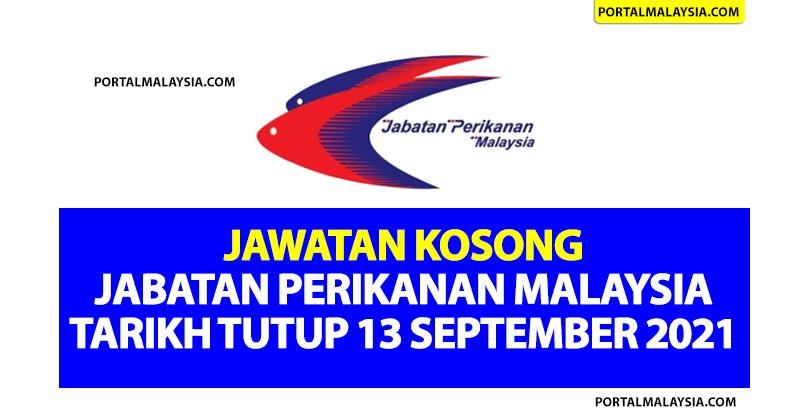 Jawatan Kosong Jabatan Perikanan Malaysia - Tarikh Tutup 13 September 2021