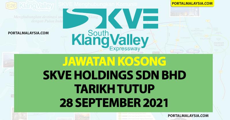 Jawatan Kosong SKVE Holdings Sdn Bhd - Tarikh Tutup 28 September 2021