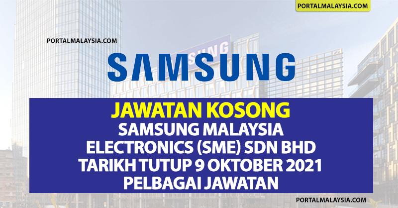 Jawatan Kosong Samsung Malaysia Electronics (SME) Sdn Bhd - Tarikh Tutup 9 Oktober 2021 Pelbagai Jawatan